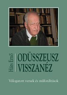 Hárs Ernő - Odüsszeusz visszanéz - Válogatott versek és műfordítások