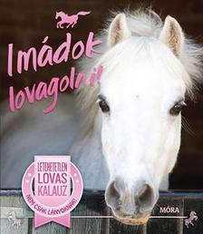 - Imádok lovagolni! - Letehetetlen lovas kalauz nem csak lányoknak