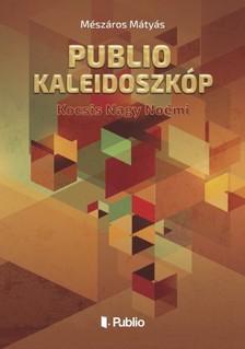 Mátyás Mészáros - Publio Kaleidoszkóp II. - Kocsis Nagy Noémi [eKönyv: epub, mobi]