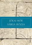 JÓKAI MÓR - Sárga rózsa [eKönyv: epub, mobi]<!--span style='font-size:10px;'>(G)</span-->