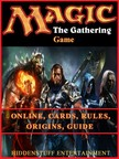 Entertainment HiddenStuff - Magic the Gathering Game Online,  Cards,  Rules,  Origins,  Guide [eKönyv: epub,  mobi]