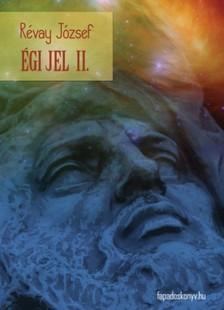 RÉVAY JÓZSEF - Égi jel II.  [eKönyv: epub, mobi]