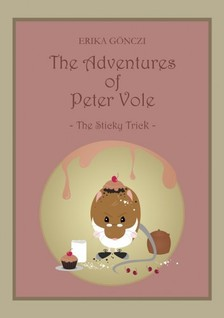 GÖNCZI ERIKA - The Adventures of Peter Vole - The Sticky Trick [eKönyv: epub, mobi]