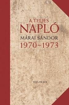 MÁRAI SÁNDOR - A teljes napló 1970-1973