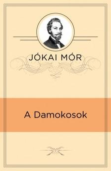 JÓKAI MÓR - A Damokosok [eKönyv: epub, mobi]