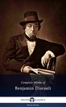 Benjamin Disraeli - Delphi Complete Works of Benjamin Disraeli (Illustrated) [eKönyv: epub,  mobi]