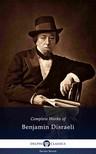 Benjamin Disraeli - Delphi Complete Works of Benjamin Disraeli (Illustrated) [eKönyv: epub, mobi]