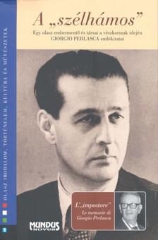 szerk. Bangó Jenő - Biernaczky Szilárd - A szélhámos. Giorgio Perlasca élete [eKönyv: pdf]