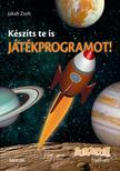 Jakab Zsolt - Készíts Te is játékprogramot! - Scratch nyelven<!--span style='font-size:10px;'>(G)</span-->
