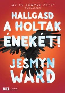 Jesmyn Ward - Hallgasd a holtak énekét! [eKönyv: epub, mobi]
