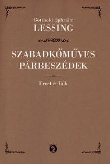 Lessing, Gotthold Ephraim - SZABADKŐMŰVES PÁRBESZÉDEK - ERNST ÉS FALK
