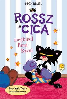 Nick Bruel - Rossz Cica megküzd Béni Bával - KEMÉNY BORÍTÓS