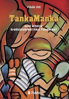 Vibók Ildi - TankaManka - azaz lehet-e Erdőtündérből Házi Tündérke? [eKönyv: epub, mobi]