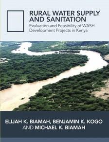 Benjamin K Kogo, Michael K. Biamah Prof. Elijah K Biamah, - Pictorial Presentation of WASH Activities in Rural Kenya [eKönyv: epub, mobi]
