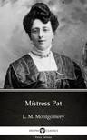Delphi Classics L. M. Montgomery, - Mistress Pat by L. M. Montgomery (Illustrated) [eKönyv: epub,  mobi]