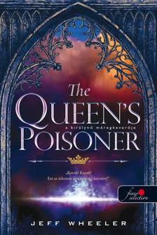 Jeff Wheeler - The Queen's Poisoner - A királynő méregkeverője (Királyforrás sorozat 1.)