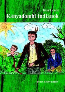 KISS DÉNES - Kányadombi indiánok