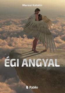 Katalin Marosi - Égi angyal [eKönyv: epub, mobi]