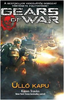 KAREN TRAVISS - ÜLLŐ KAPU /GEARS OF WAR
