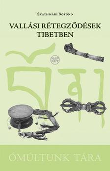Szathmári Botond - Vallási rétegződések Tibetben
