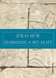 JÓKAI MÓR - Szabadság a hó alatt [eKönyv: epub, mobi]