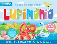 Lufimánia - Dobd fel a bulit lufihajtogatással!