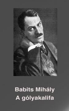 Babits Mihály - A gólyakalifa [eKönyv: epub, mobi]
