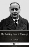 Delphi Classics H. G. Wells, - Mr. Britling Sees It Through by H. G. Wells (Illustrated) [eKönyv: epub,  mobi]