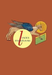 - LUKÁCS EVANGÉLIUMA Revideált új fordítás (RÚF 2014)