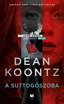Dean R. Koontz - A suttogószoba - Jane Hawk sorozat #2