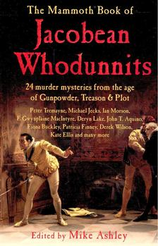 ASHLEY, MIKE - The Mammoth Book of Jacobean Whodunnits [antikvár]