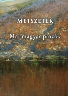 Erős Kina (szerk.) - Metszetek  Mai magyar prózák