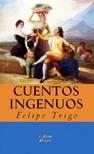 Trigo Felipe - Cuentos Ingenuos [eKönyv: epub,  mobi]