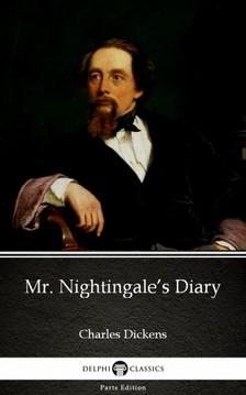 Delphi Classics Charles Dickens, - Mr. Nightingale's Diary by Charles Dickens (Illustrated) [eKönyv: epub, mobi]