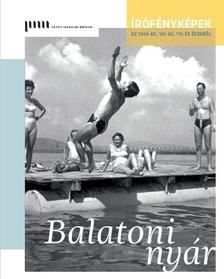 Kovács Ida - Balatoni nyár - Írófényképek az 1950-es, '60-as, '70-es évekből
