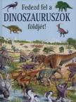 Rosie Heywood - Fedezd fel a dinoszauruszok földjét!