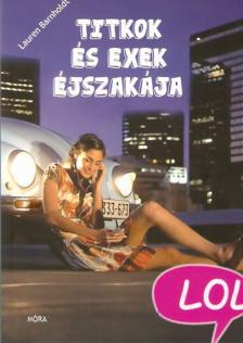 Lauren Barnholdt - Titkok és exek éjszakája - LoL-könyvek