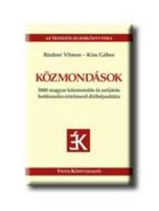 Bárdosi Vilmos-Kiss Gábor - KÖZMONDÁSOK - 3000 MAGYAR KÖZMONDÁS ÉS SZÓJÁRÁS ... -