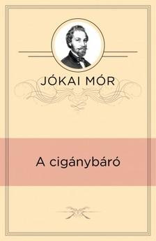JÓKAI MÓR - A cigánybáró [eKönyv: epub, mobi]