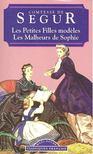 COMTESSE DE SÉGUR - Les Petites Filles modeles - Les Malheurs de Sophie [antikvár]