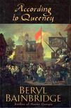 Bainbridge, Beryl - According to Queeney [antikvár]