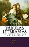 TOMÁS DE IRIARTE - Fábulas Literarias [eKönyv: epub,  mobi]
