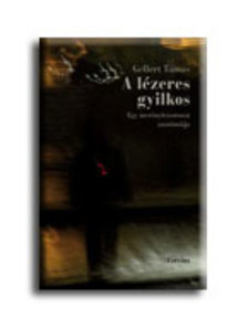 Gellert Tamas - A LÉZERES GYILKOS - EGY MERÉNYLETSOROZAT ANATÓMIÁJA ###