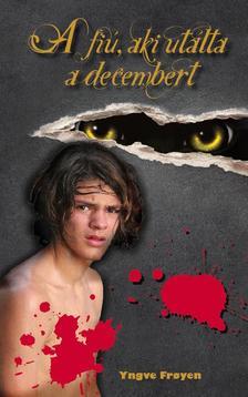 Froyen, Yngve - A fiú, aki utálta a decembert