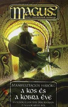 Gáspár Péter; Király Árpád; Mártonffy Mandula - A Kos és a Kobra éve - Manifesztációs háború