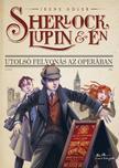Irene Adler - Sherlock, Lupin és én - Utolsó felvonás az Operában<!--span style='font-size:10px;'>(G)</span-->