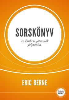 Eric Berne - Sorskönyv - Az Emberi játszmák folytatása (javított kiadás)