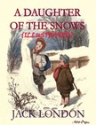Frederick C. Yohn Jack London, - A Daughter of the Snow [eKönyv: epub,  mobi]