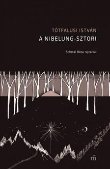 Tótfalusi István - A Nibelung-sztori [eKönyv: epub, mobi]