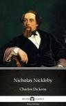 Delphi Classics Charles Dickens, - Nicholas Nickleby by Charles Dickens (Illustrated) [eKönyv: epub,  mobi]